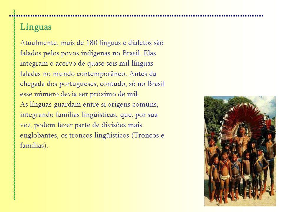 Línguas Atualmente, mais de 180 línguas e dialetos são falados pelos povos indígenas no Brasil. Elas integram o acervo de quase seis mil línguas falad