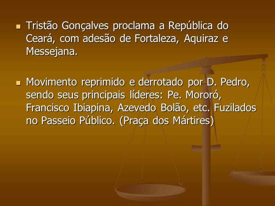 Tristão Gonçalves proclama a República do Ceará, com adesão de Fortaleza, Aquiraz e Messejana.