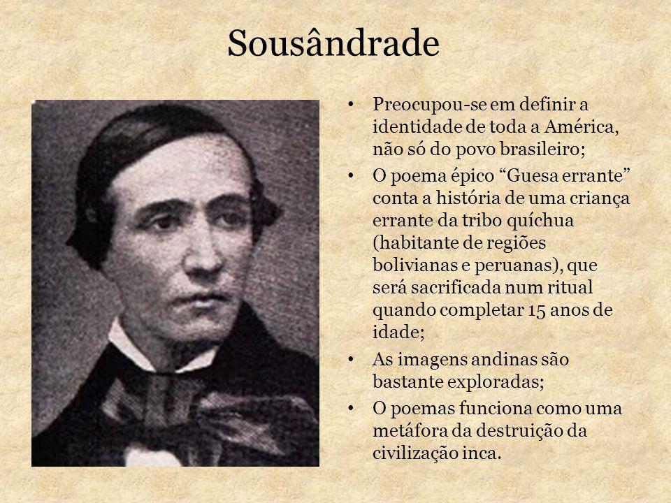 Sousândrade Preocupou-se em definir a identidade de toda a América, não só do povo brasileiro; O poema épico Guesa errante conta a história de uma cri