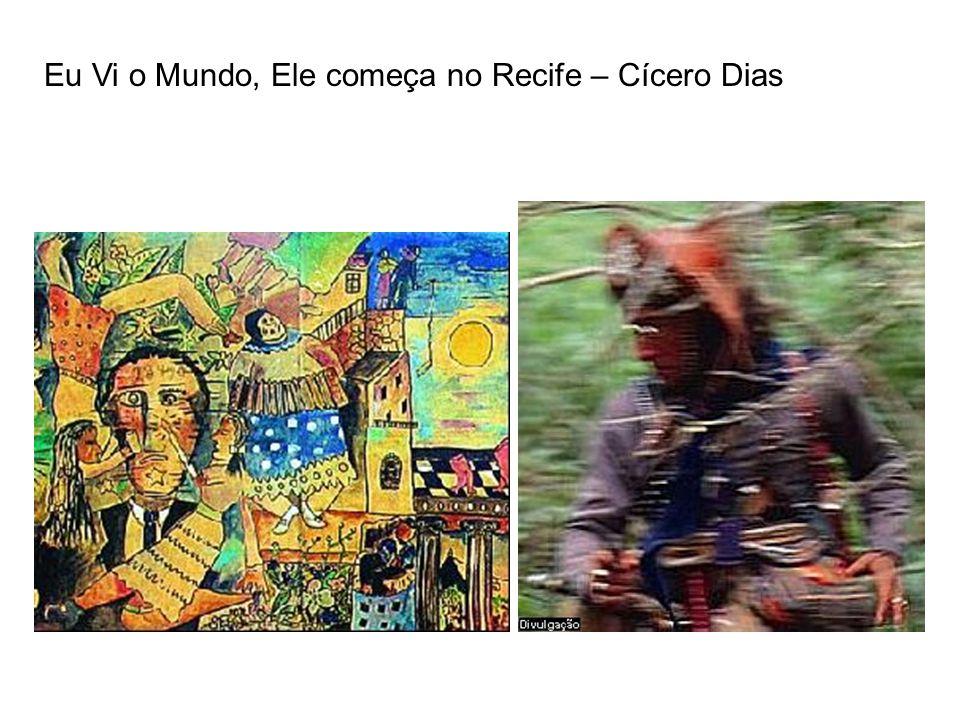 Eu Vi o Mundo, Ele começa no Recife – Cícero Dias