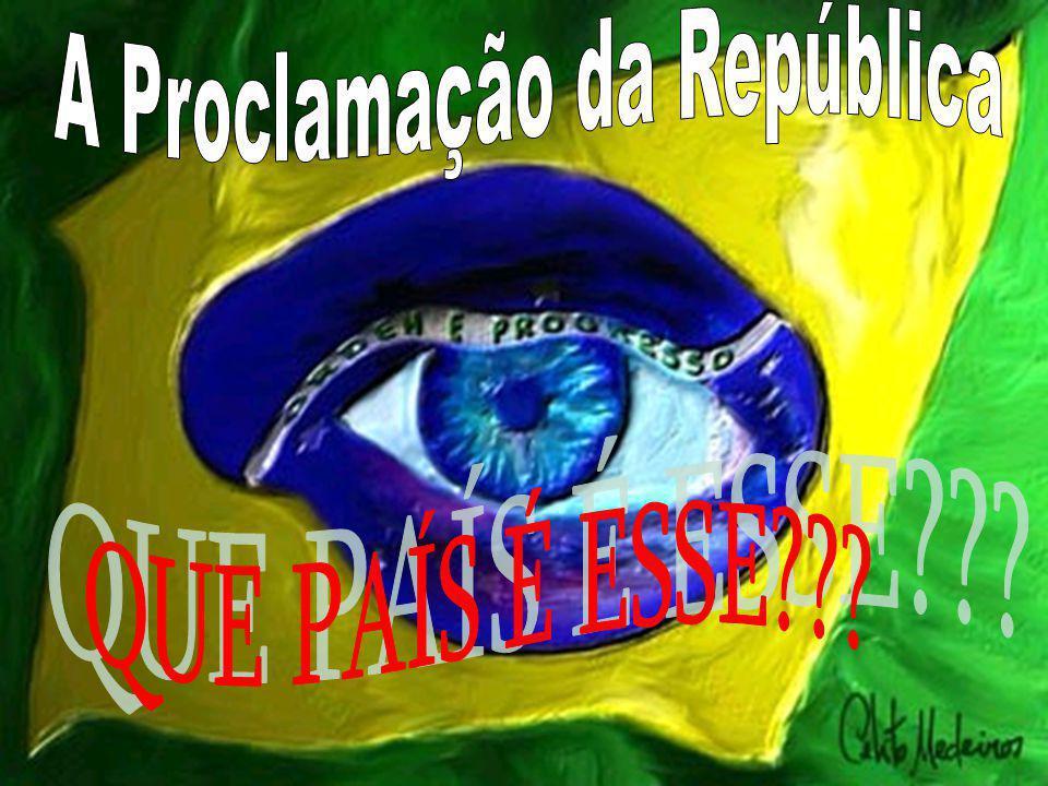 BRASIL REPÚBLICA (Parte I) Proclamação da República - 1889 D.