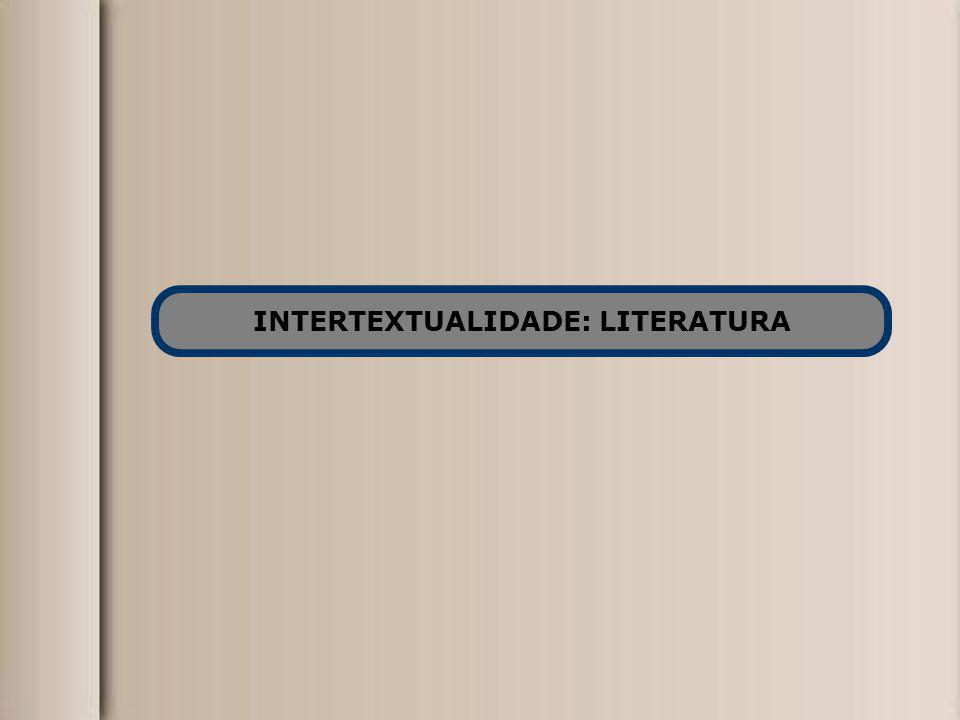 INTERTEXTUALIDADE: LITERATURA