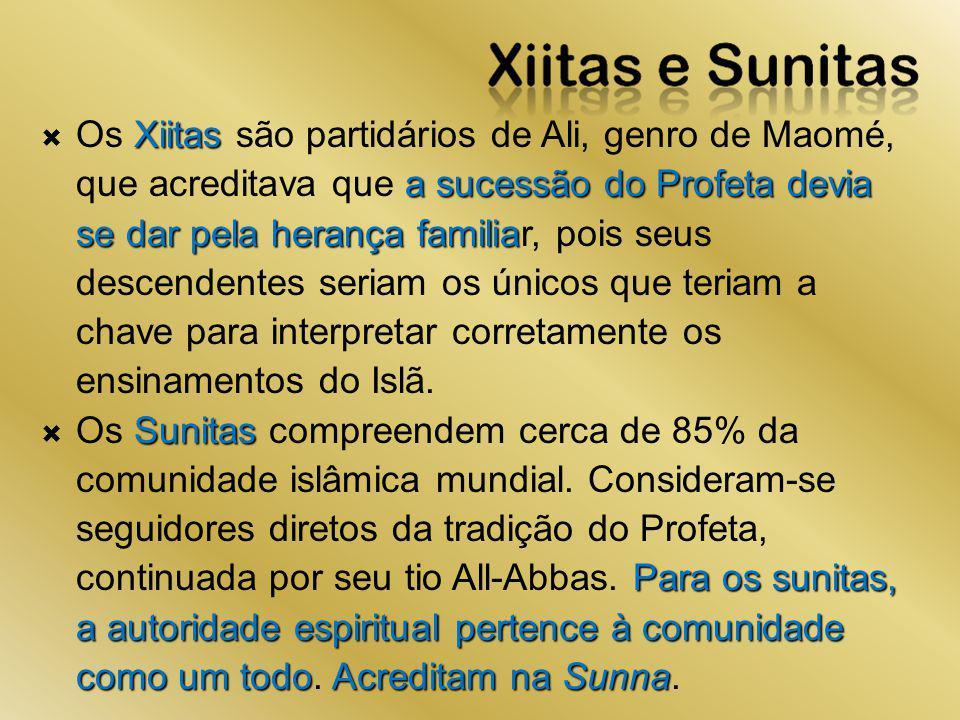 Xiitas a sucessão do Profeta devia se dar pela herança familia Os Xiitas são partidários de Ali, genro de Maomé, que acreditava que a sucessão do Prof