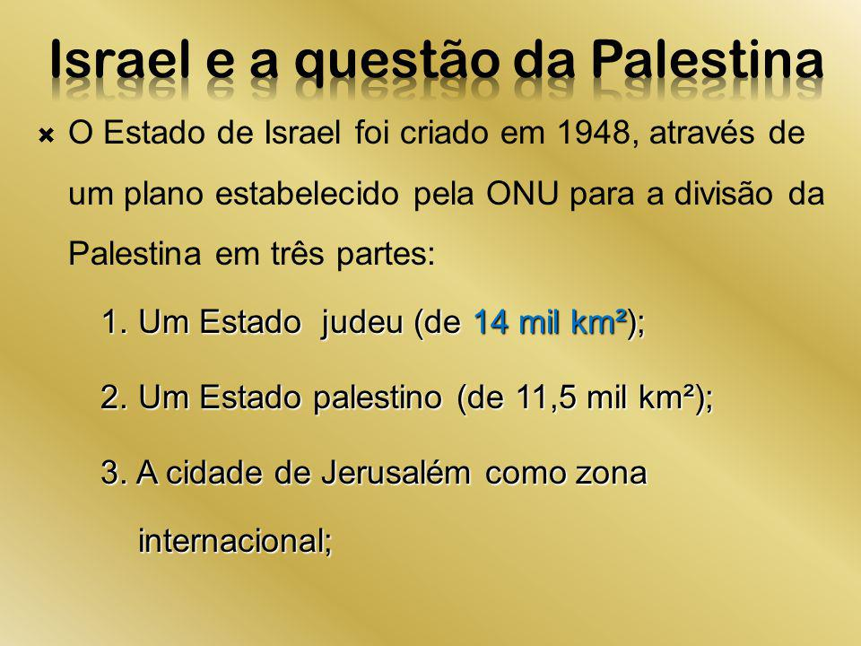 O Estado de Israel foi criado em 1948, através de um plano estabelecido pela ONU para a divisão da Palestina em três partes: 1. Um Estado judeu (de 14