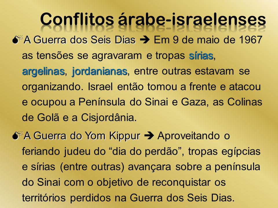 A Guerra dos Seis Dias sírias argelinasjordanianas A Guerra dos Seis Dias Em 9 de maio de 1967 as tensões se agravaram e tropas sírias, argelinas, jor