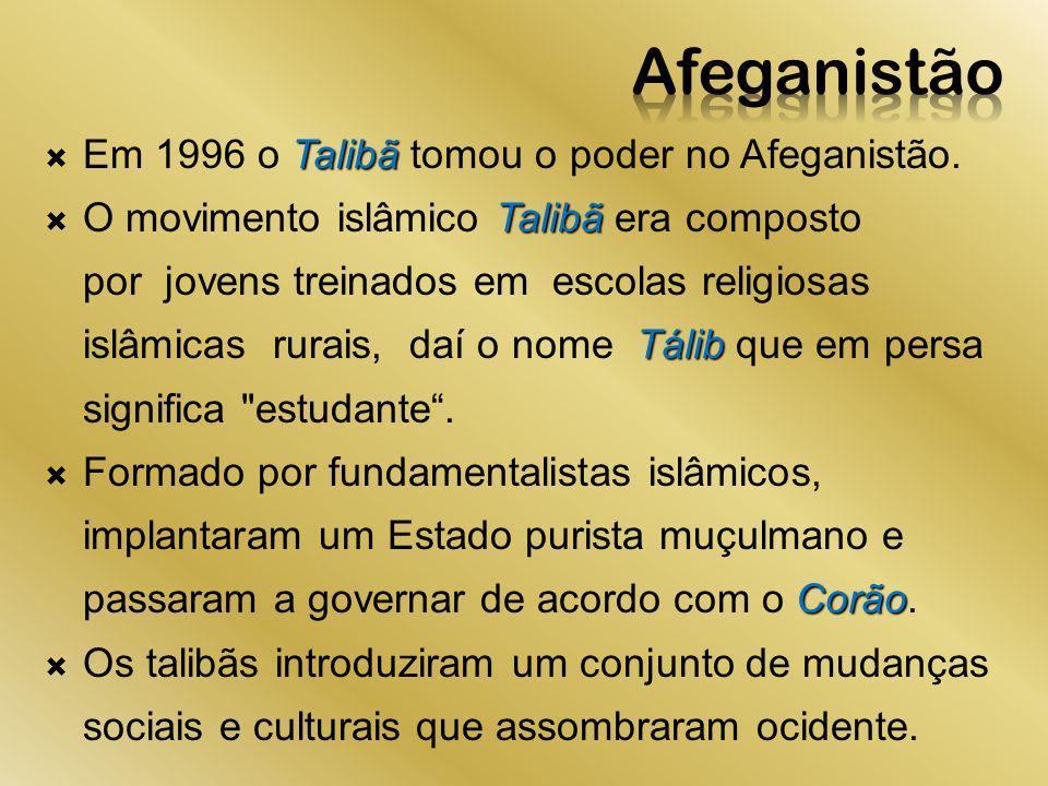 Talibã Em 1996 o Talibã tomou o poder no Afeganistão. Talibã Tálib O movimento islâmico Talibã era composto por jovens treinados em escolas religiosas