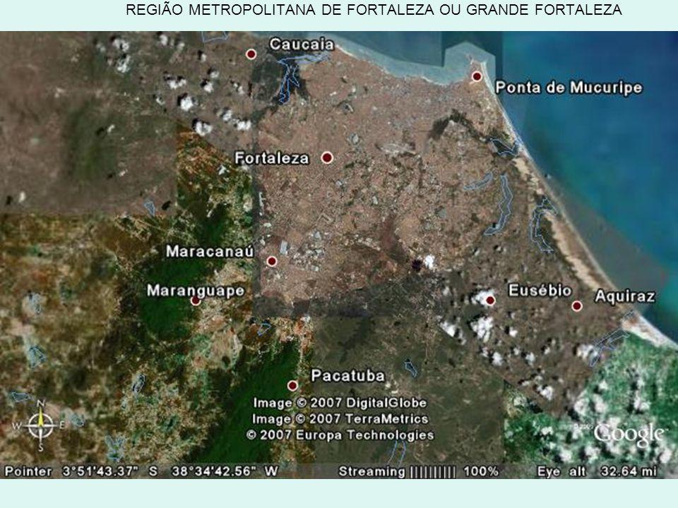 31 REGIÃO METROPOLITANA DE FORTALEZA OU GRANDE FORTALEZA