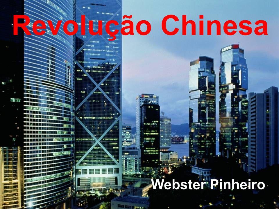 Revolução Chinesa Webster Pinheiro Revolução Chinesa Webster Pinheiro