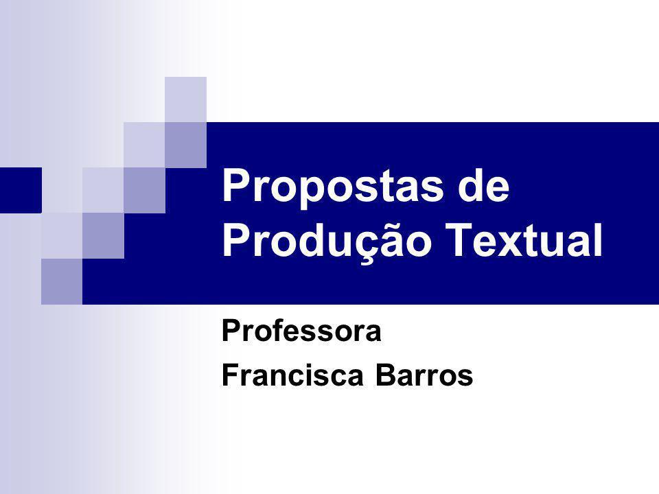 Propostas de Produção Textual Professora Francisca Barros