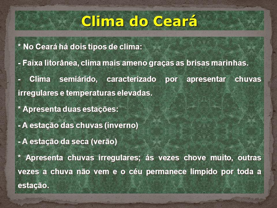 Hidrografia do Ceará * A maioria dos rios são temporários, isto é, secam no período de estiagem. * Os dois açudes mais importantes são: Orós e Castanh