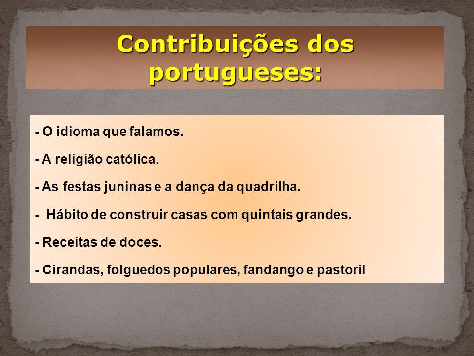 Contribuições dos portugueses: - O idioma que falamos.
