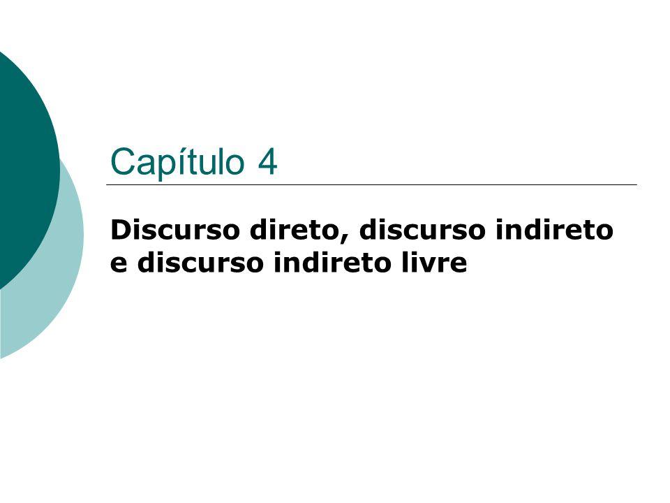 Capítulo 4 Discurso direto, discurso indireto e discurso indireto livre