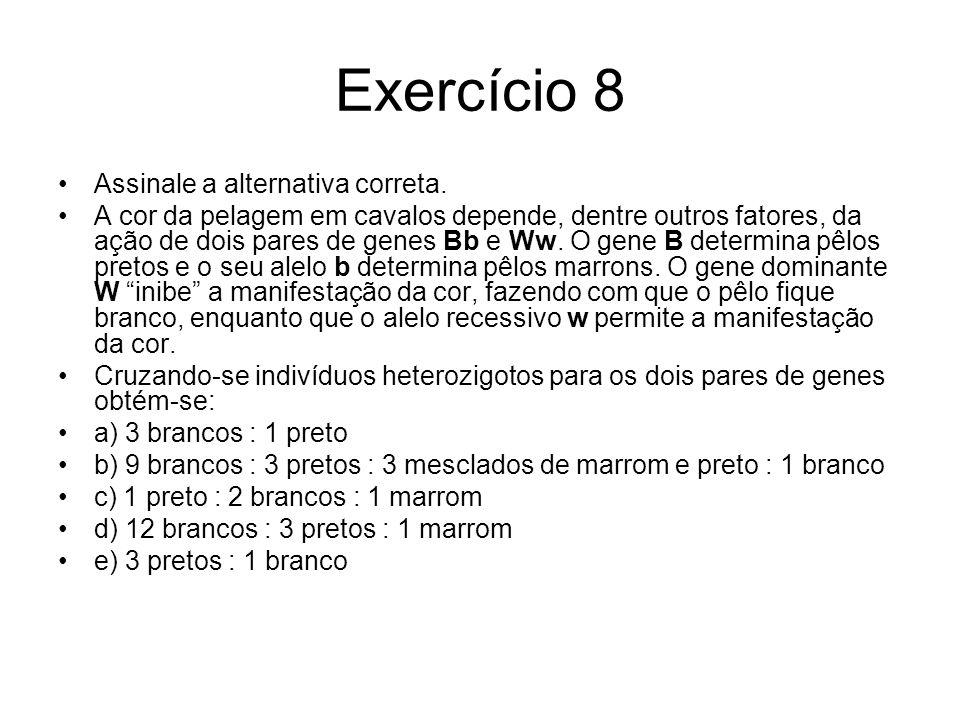 Exercício 8 Assinale a alternativa correta.
