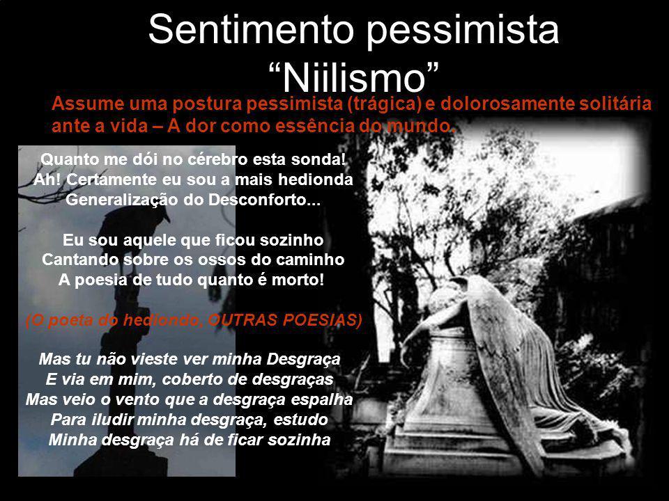 Sentimento pessimista Niilismo Ah.Um urubu pousou na minha sorte.