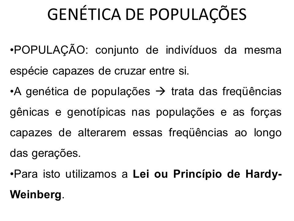 GENÉTICA DE POPULAÇÕES POPULAÇÃO: conjunto de indivíduos da mesma espécie capazes de cruzar entre si. A genética de populações trata das freqüências g