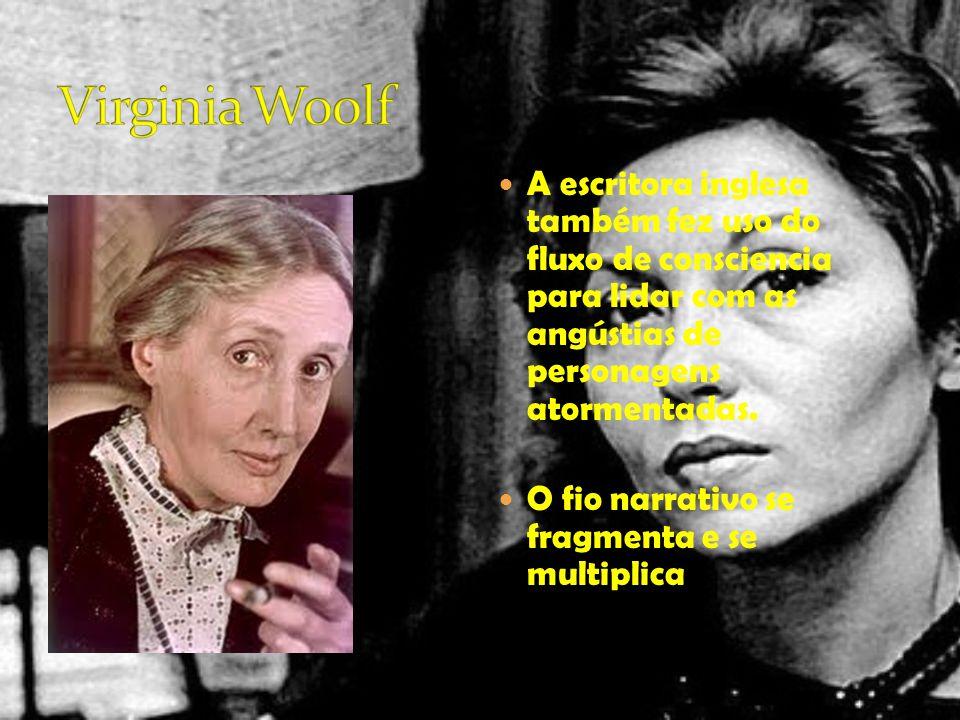 A escritora inglesa também fez uso do fluxo de consciencia para lidar com as angústias de personagens atormentadas. O fio narrativo se fragmenta e se