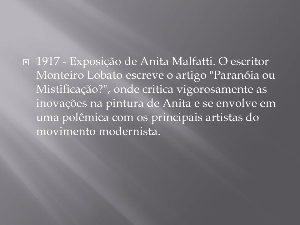 1917 - Exposição de Anita Malfatti.