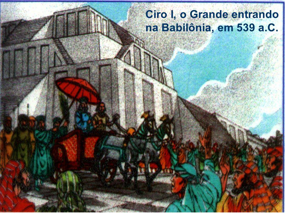 Ciro I, o Grande entrando na Babilônia, em 539 a.C.