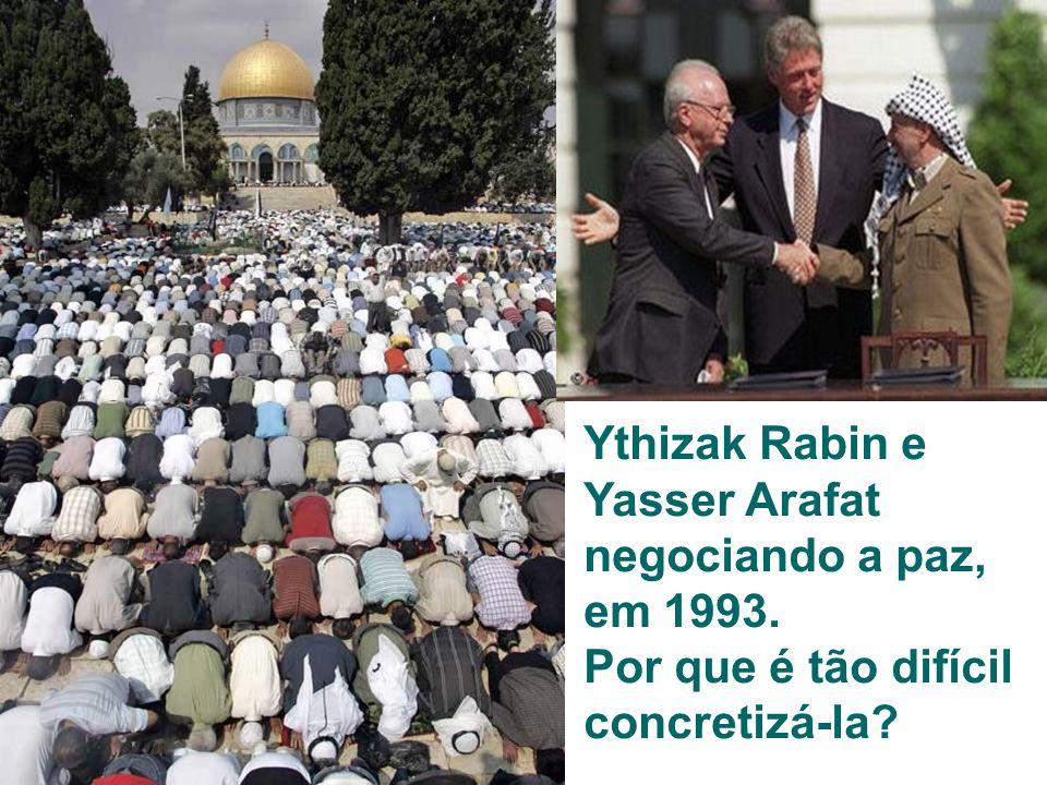 Ythizak Rabin e Yasser Arafat negociando a paz, em 1993. Por que é tão difícil concretizá-la?