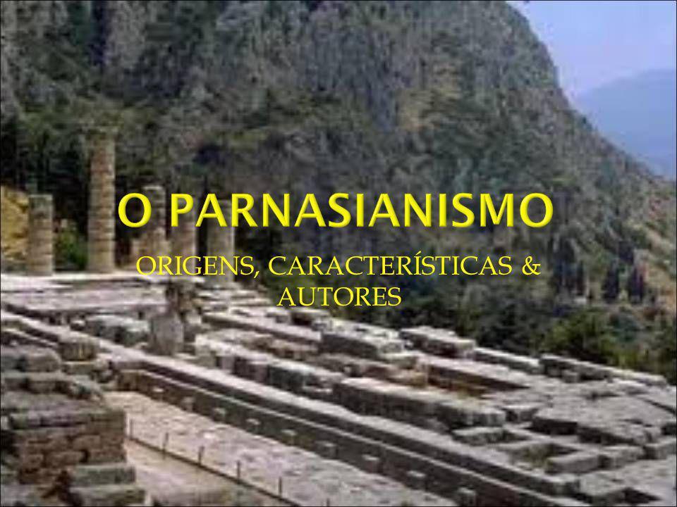 O parnasianismo é uma escola literária ou um movimento literário essencialmente poético, contemporâneo do Realismo-Naturalismo.