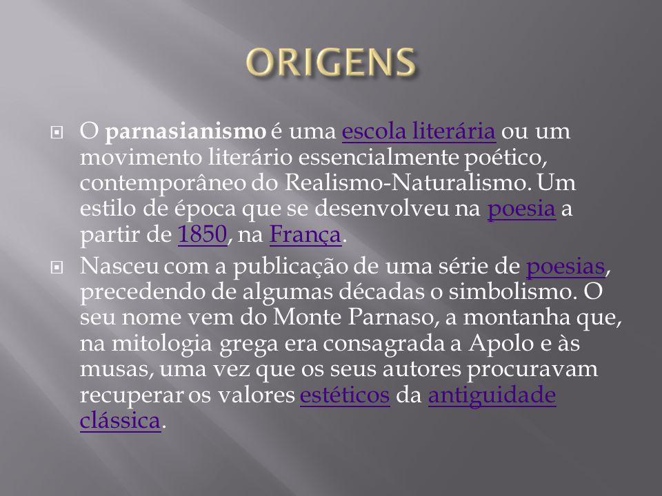 O parnasianismo é uma escola literária ou um movimento literário essencialmente poético, contemporâneo do Realismo-Naturalismo. Um estilo de época que
