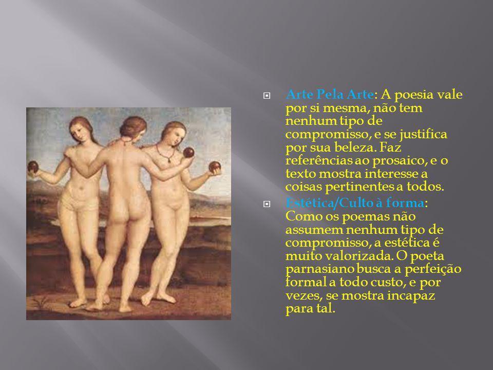 Descritivismo : Grande parte da poesia parnasiana é baseada em objetos inertes, sempre optando pelos que exigem uma descrição bem detalhada como A Estátua , Vaso Chinês e Vaso Grego de Alberto de Oliveira.