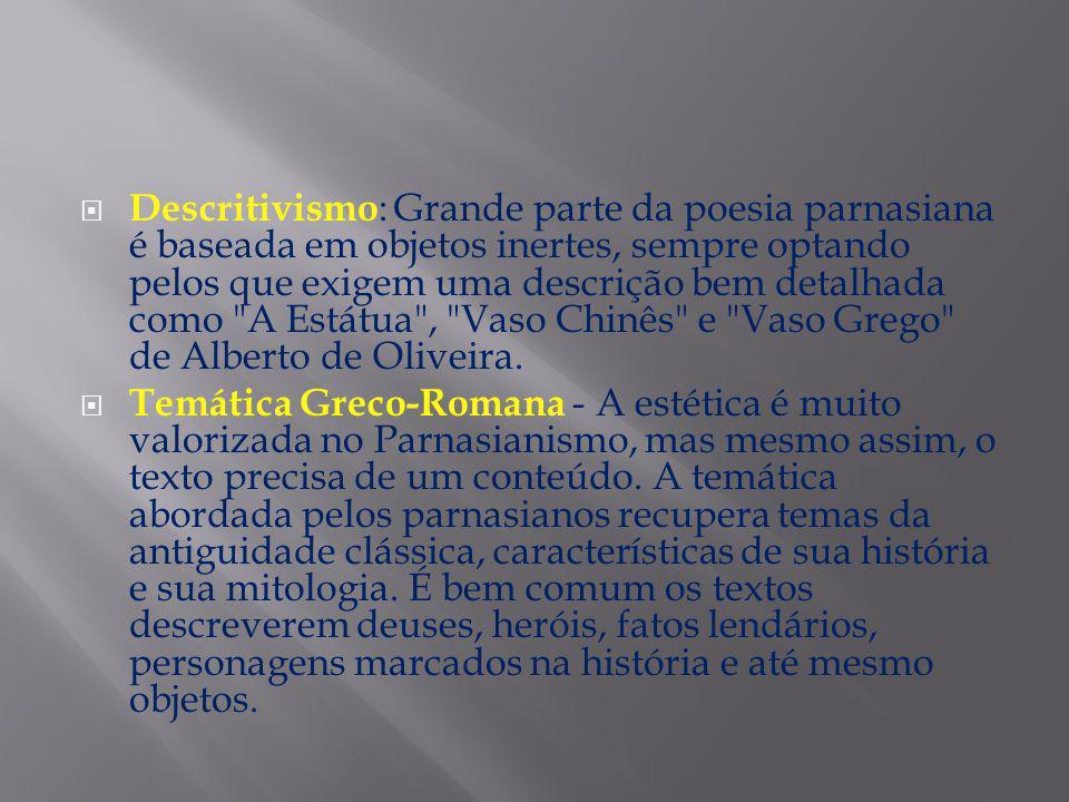 No Brasil, o parnasianismo dominou a poesia até a chegada do Modernismo brasileiro.
