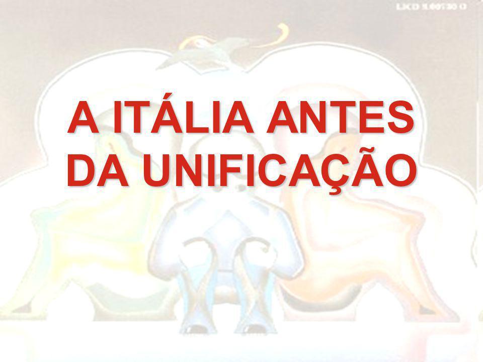 A ITÁLIA ANTES DA UNIFICAÇÃO