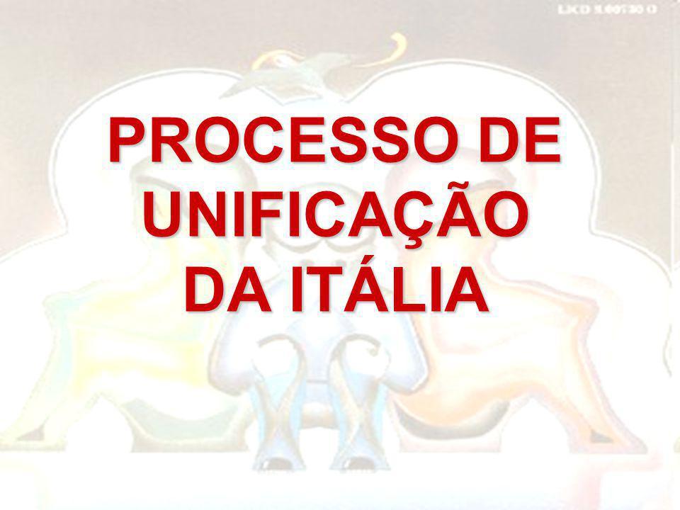 PROCESSO DE UNIFICAÇÃO DA ITÁLIA
