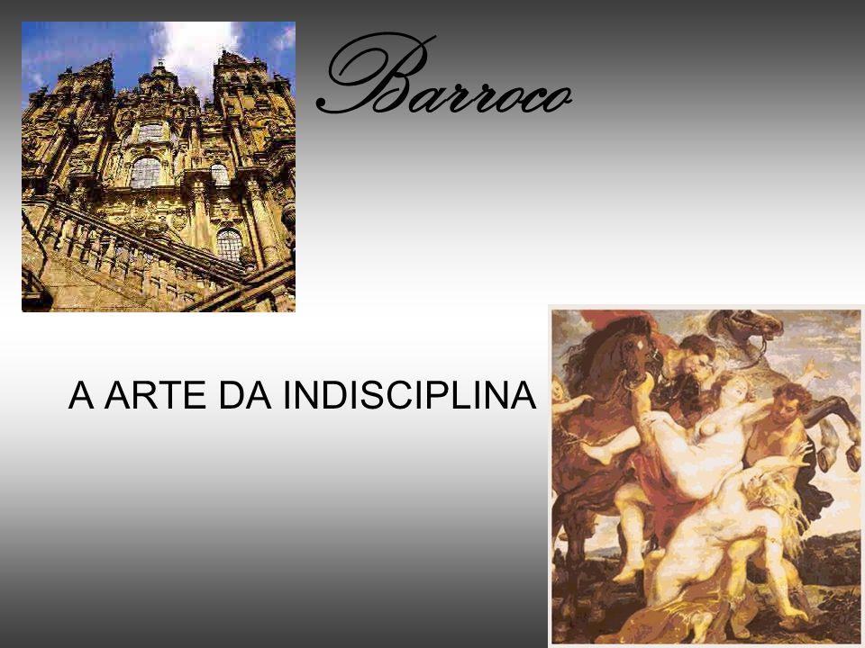 Barroco A ARTE DA INDISCIPLINA