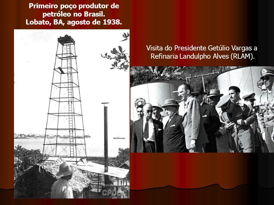 Primeiro poço produtor de petróleo no Brasil. Lobato, BA, agosto de 1938. Visita do Presidente Getúlio Vargas a Refinaria Landulpho Alves (RLAM).