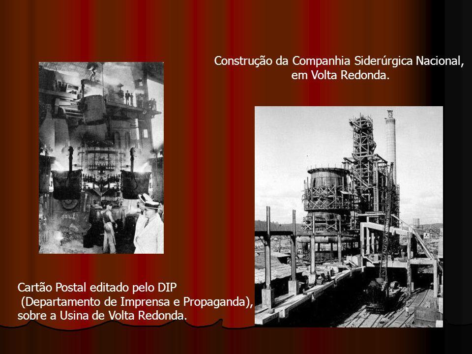 Cartão Postal editado pelo DIP (Departamento de Imprensa e Propaganda), sobre a Usina de Volta Redonda. Construção da Companhia Siderúrgica Nacional,