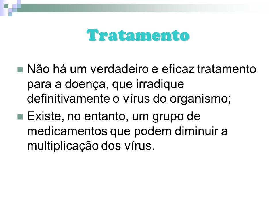 Tratamento Não há um verdadeiro e eficaz tratamento para a doença, que irradique definitivamente o vírus do organismo; Existe, no entanto, um grupo de