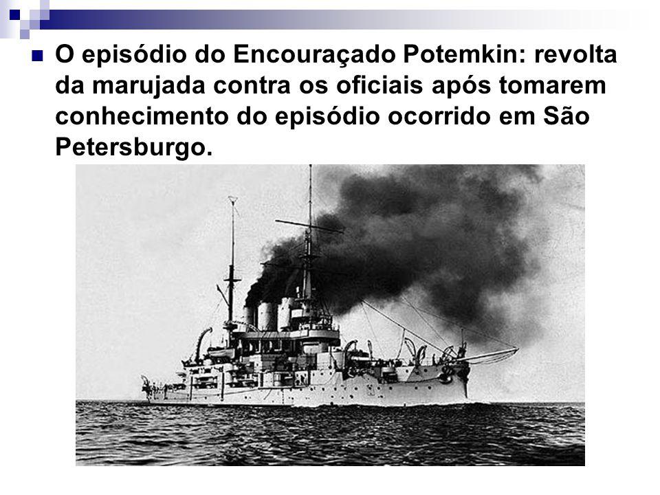 O episódio do Encouraçado Potemkin: revolta da marujada contra os oficiais após tomarem conhecimento do episódio ocorrido em São Petersburgo.