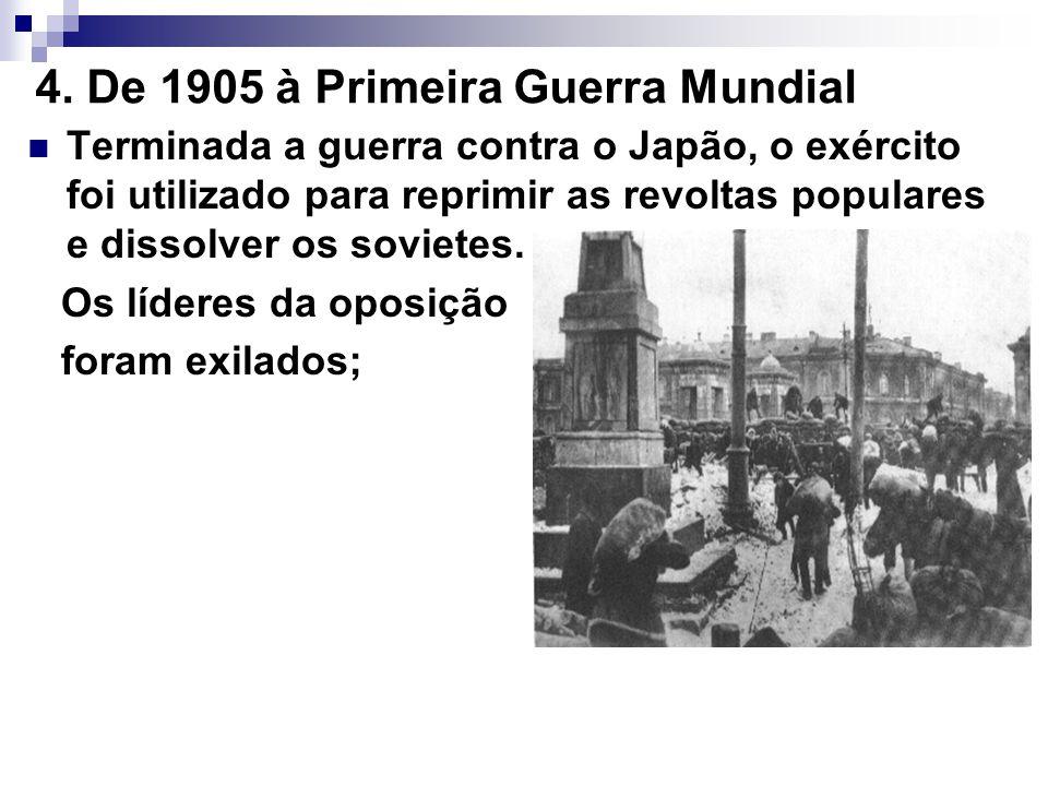 4. De 1905 à Primeira Guerra Mundial Terminada a guerra contra o Japão, o exército foi utilizado para reprimir as revoltas populares e dissolver os so