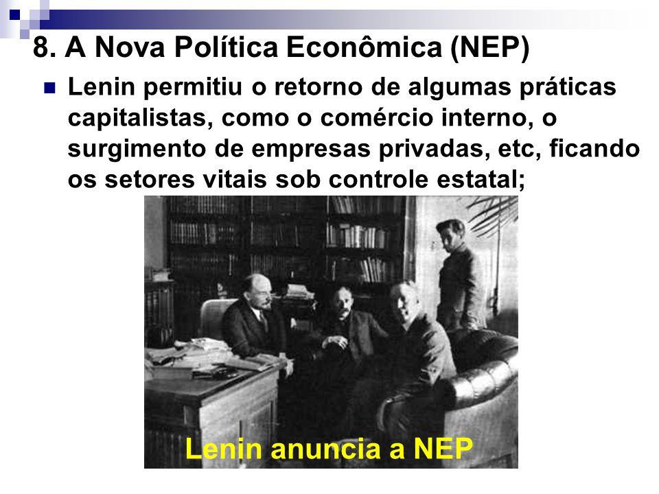 8. A Nova Política Econômica (NEP) Lenin permitiu o retorno de algumas práticas capitalistas, como o comércio interno, o surgimento de empresas privad