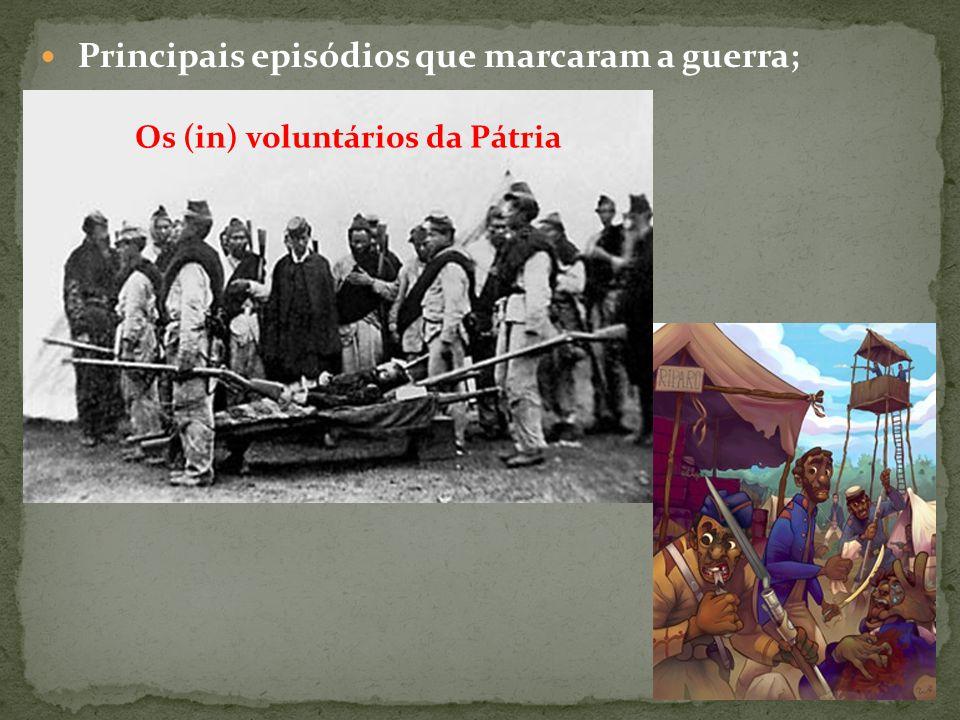 Principais episódios que marcaram a guerra; Os (in) voluntários da Pátria