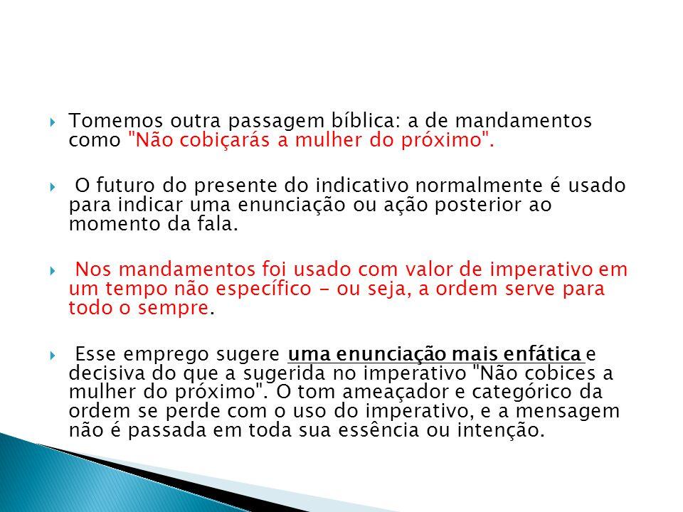 Tomemos outra passagem bíblica: a de mandamentos como