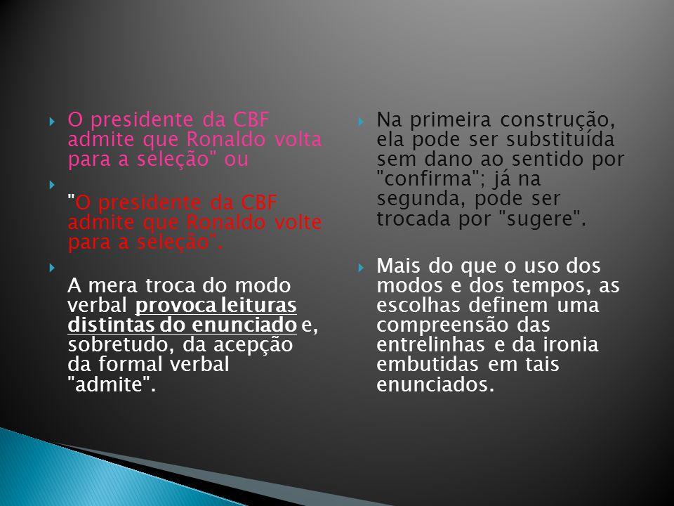 O presidente da CBF admite que Ronaldo volta para a seleção