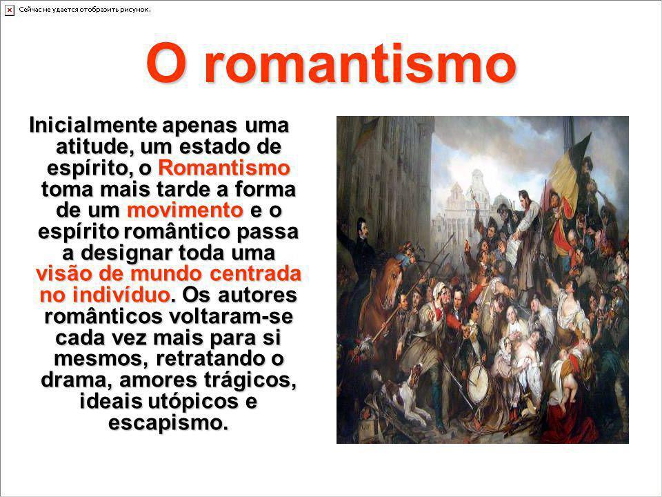 O romantismo Inicialmente apenas uma atitude, um estado de espírito, o Romantismo toma mais tarde a forma de um movimento e o espírito romântico passa