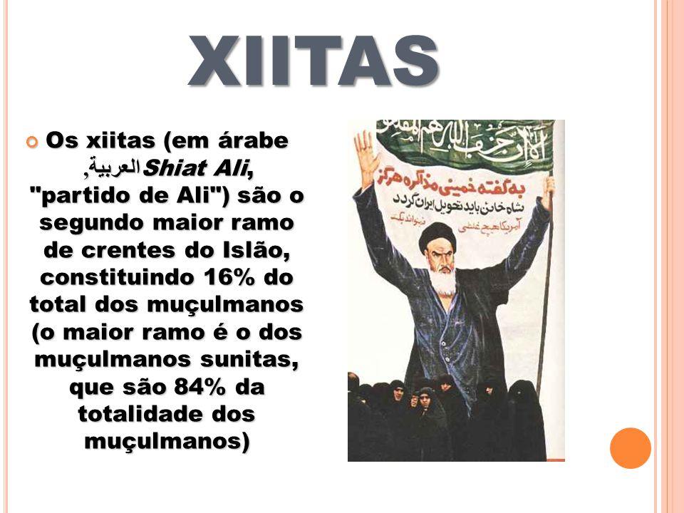 XIITAS Os xiitas (em árabe العربية, Shiat Ali, partido de Ali ) são o segundo maior ramo de crentes do Islão, constituindo 16% do total dos muçulmanos (o maior ramo é o dos muçulmanos sunitas, que são 84% da totalidade dos muçulmanos) Os xiitas (em árabe العربية, Shiat Ali, partido de Ali ) são o segundo maior ramo de crentes do Islão, constituindo 16% do total dos muçulmanos (o maior ramo é o dos muçulmanos sunitas, que são 84% da totalidade dos muçulmanos)