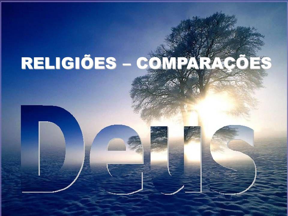 RELIGIÕES – COMPARAÇÕES