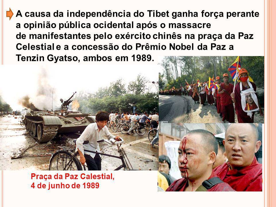 A causa da independência do Tibet ganha força perante a opinião pública ocidental após o massacre de manifestantes pelo exército chinês na praça da Pa