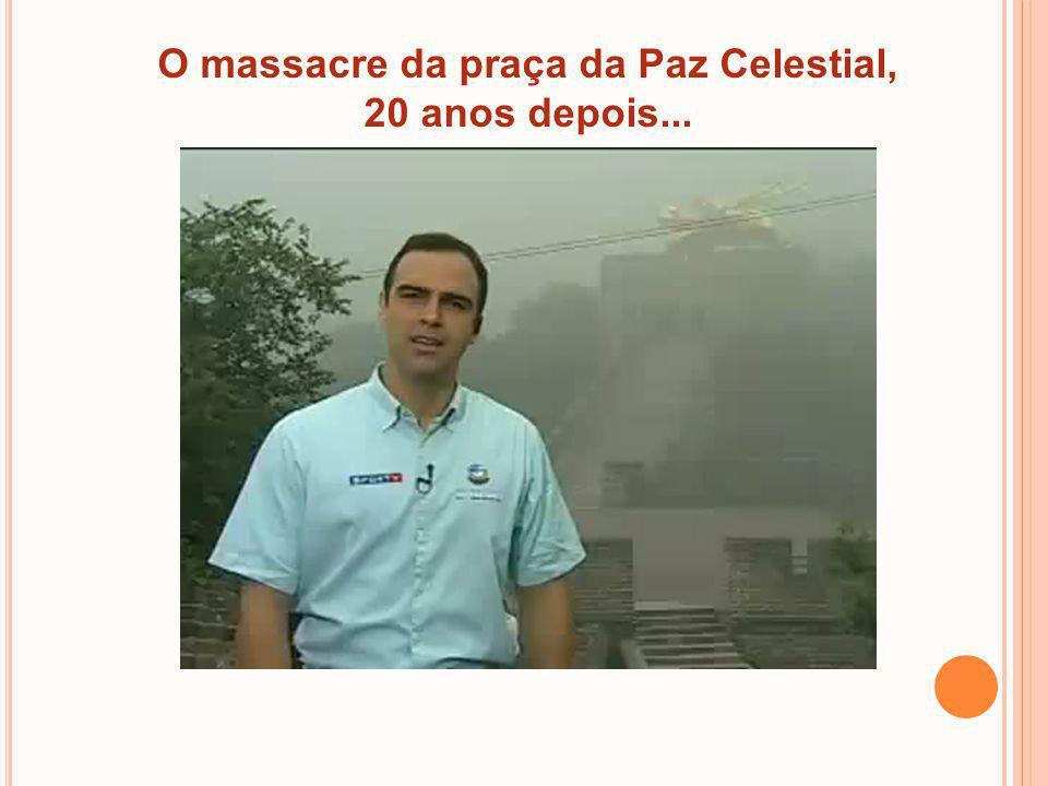 O massacre da praça da Paz Celestial, 20 anos depois...