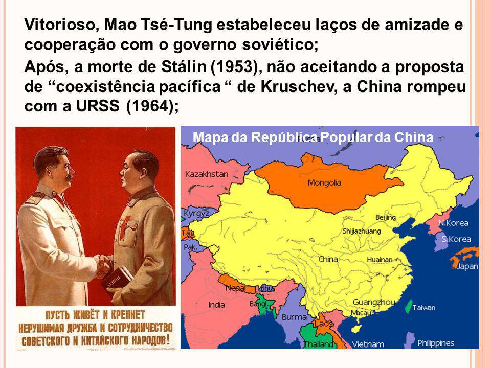 Vitorioso, Mao Tsé-Tung estabeleceu laços de amizade e cooperação com o governo soviético; Após, a morte de Stálin (1953), não aceitando a proposta de