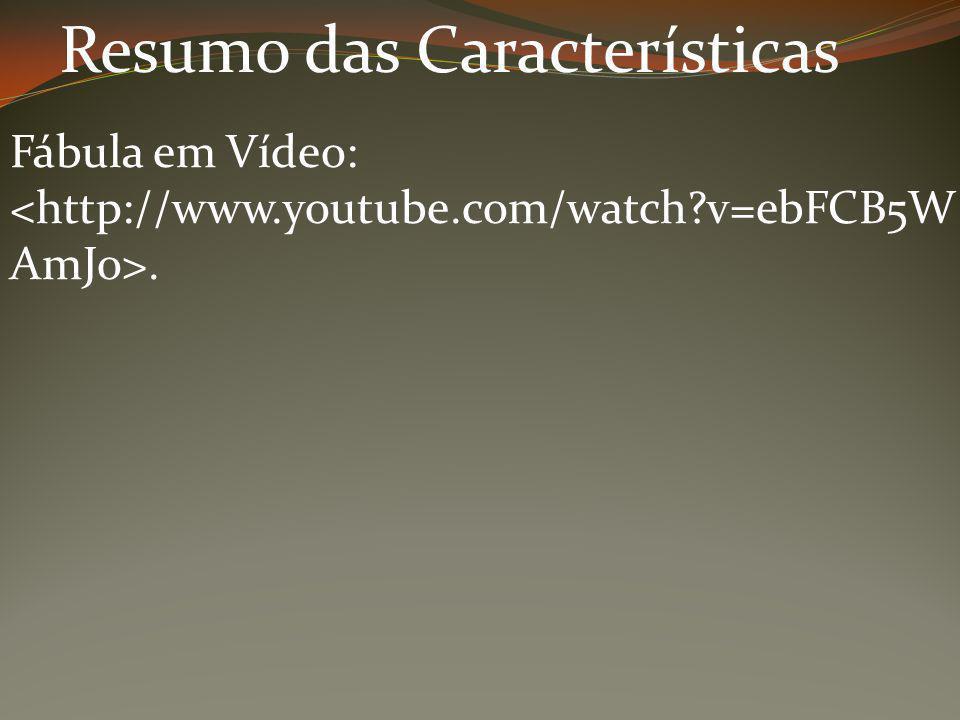 Resumo das Características Fábula em Vídeo:.