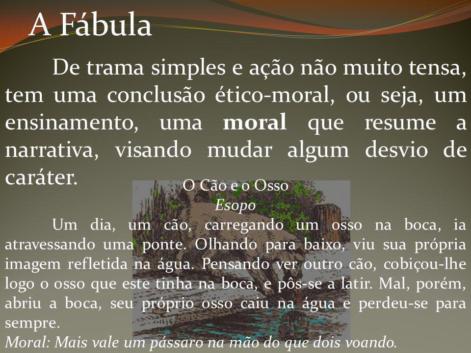 O Apólogo Semelhante à Fabula, o Apólogo também tem um caráter moralizante, ético.