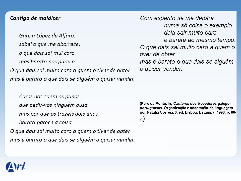 Cantiga de maldizer Garcia López de Alfaro, sabei o que me aborrece: o que dais sai mui caro mas barato nos parece. O que dais sai muito caro a quem o