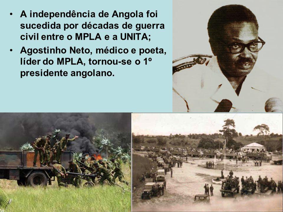 A independência de Angola foi sucedida por décadas de guerra civil entre o MPLA e a UNITA; Agostinho Neto, médico e poeta, líder do MPLA, tornou-se o