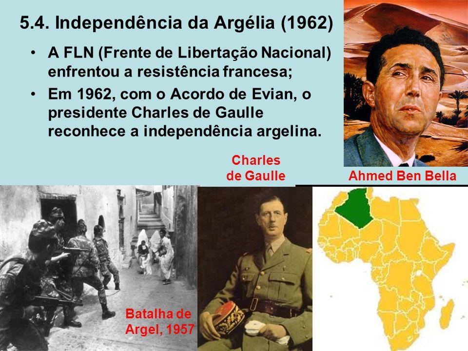 5.4. Independência da Argélia (1962) A FLN (Frente de Libertação Nacional) enfrentou a resistência francesa; Em 1962, com o Acordo de Evian, o preside